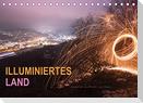 ILLUMINIERTES LAND, Szenerien aus Licht und Feuer (Tischkalender 2022 DIN A5 quer)