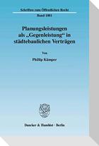 """Planungsleistungen als """"Gegenleistung"""" in städtebaulichen Verträgen"""