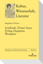 Gottfrieds <Tristan> lesen: Prolog, Haupttext, Wortpaare