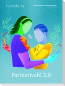 Partnerwahl 3.0