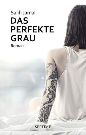 Jamal, Salih. Das perfekte Grau. Septime Verlag e.