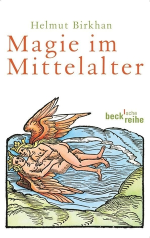 Helmut Birkhan. Magie im Mittelalter. C.H.Beck, 2010.