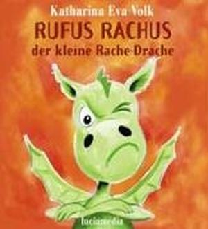 Volk, Katharina Eva. Rufus Rachus, der kleine Rach