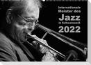 Internationale Meister des Jazz in Schwarzweiß (Wandkalender 2022 DIN A2 quer)