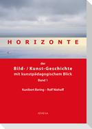 Horizonte der Bild-/Kunstgeschichte mit kunstpädagogischem Blick 1