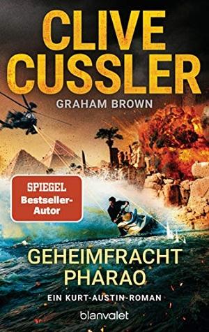 Cussler, Clive / Graham Brown. Geheimfracht Pharao - Ein Kurt-Austin-Roman. Blanvalet Taschenbuchverl, 2021.
