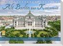 Berlin zur Kaiserzeit - Fotos neu restauriert und detailkoloriert (Tischkalender 2022 DIN A5 quer)