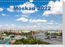 Moskau 2022 (Wandkalender 2022 DIN A4 quer)