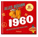 Alles begann 1960