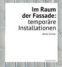 Im Raum der Fassade: temporäre Installationen