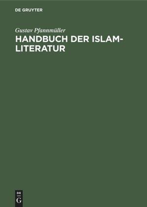 Pfannmüller, Gustav. Handbuch der Islam-Literatur
