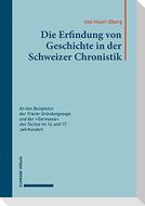 Die Erfindung von Geschichte in der Schweizer Chronistik