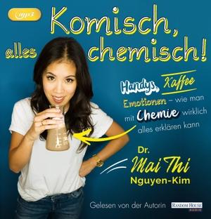 Mai Thi Nguyen-Kim / Mai Thi Nguyen-Kim. Komisch, alles chemisch. Random House Audio, 2019.