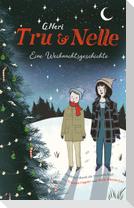 Tru und Nelle - eine Weihnachtsgeschichte