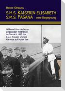 S.M.S. Kaiserin Elisabeth S.M.S. Fasana - eine Begegnung