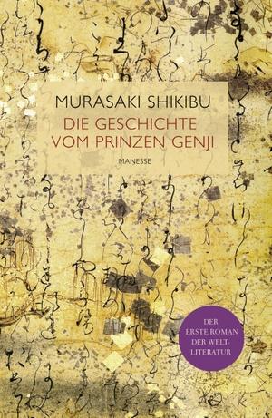Murasaki Shikibu / Eduard Klopfenstein / Oscar Benl. Die Geschichte vom Prinzen Genji - Altjapanischer Liebesroman. Manesse, 2014.