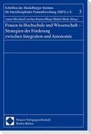 Frauen in Hochschule und Wissenschaft - Strategien der Förderung zwischen Integration und Autonomie