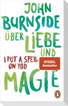 Über Liebe und Magie - I Put a Spell on You