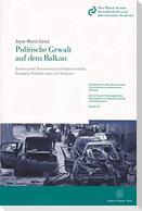 Politische Gewalt auf dem Balkan