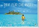 Reif für die Insel: Fernweh & Traumziele (Wandkalender 2022 DIN A2 quer)