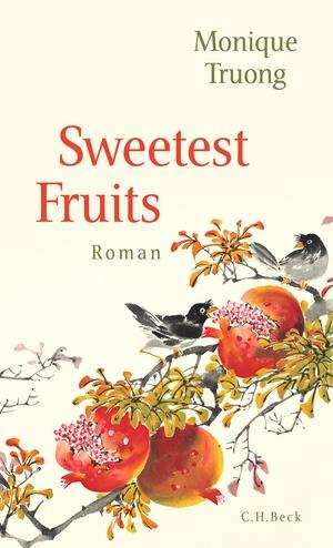 Monique Truong. Die Süße der Frucht - Roman. C.H.Beck, 2020.