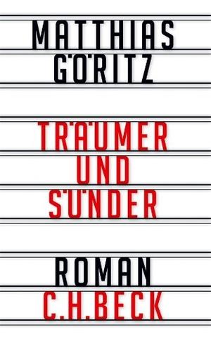 Matthias Göritz. Träumer und Sünder - Roman. C.H.Beck, 2013.