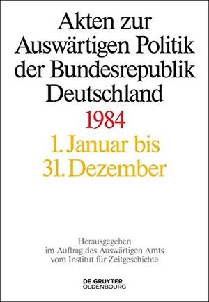 Daniela Taschler / Tim Szatkowski. Akten zur Auswärtigen Politik der Bundesrepublik Deutschland / 1984. De Gruyter Oldenbourg, 2014.