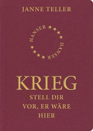 Janne Teller / Helle Vibeke Jensen / Sigrid Engeler. Krieg - Stell dir vor, er wäre hier. Hanser, Carl, 2011.