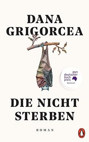 Grigorcea, Dana. Die nicht sterben. Penguin Verlag