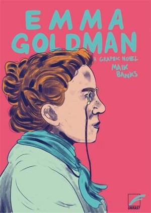 Banks, Maik. Emma Goldman - Eine illustrierte Biografie. Unrast Verlag, 2021.
