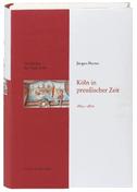 Geschichte der Stadt Köln 09. Köln in preußischer Zeit 1815 - 1871