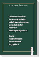 Geschichte und Wirken der pharmakologischen, klinisch-pharmakologischen und toxikologischen Institute im deutschsprachigen Raum Band VI