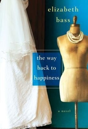 Bass, Elizabeth. The Way Back to Happiness. KENSIN