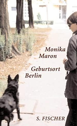 Monika Maron. Geburtsort Berlin. S. FISCHER, 2003.