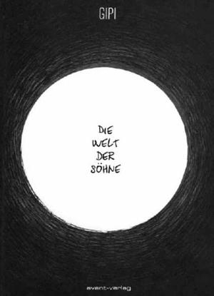 Gipi. Die Welt der Söhne. avant-verlag GmbH, 2018.