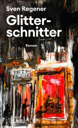 Regener, Sven. Glitterschnitter - Roman. Galiani, Verlag, 2021.