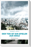 Der Tod ist ein Spieler aus Graz