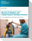 The Great Ormond Street Hospital Manual of Children and Young People's Nursing Practices