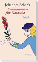 Sonntagsrosen für Natascha