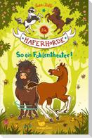 Die Haferhorde 08 - So ein Fohlentheater!