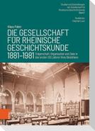 Die Gesellschaft für Rheinische Geschichtskunde (1881-1981)