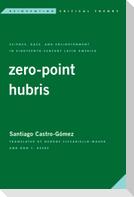 Zero-Point Hubris: Science, Race, and Enlightenment in Eighteenth-Century Latin America