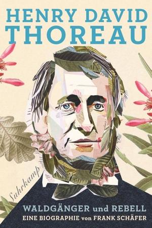 Frank Schäfer. Henry David Thoreau - Waldgänger und Rebell. Eine Biographie. Suhrkamp, 2017.