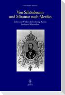 Von Schönbrunn und Miramar nach Mexiko