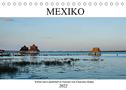 Mexiko - Kultur und Landschaft in Yucatán (Tischkalender 2022 DIN A5 quer)