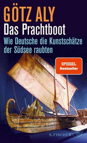 Aly, Götz. Das Prachtboot - Wie Deutsche die Kuns