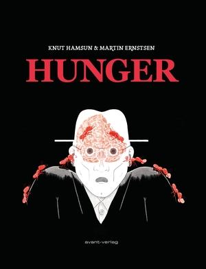 Martin Ernstsen. Hunger - Nach dem Roman von Knut Hamsun. avant-verlag GmbH, 2019.