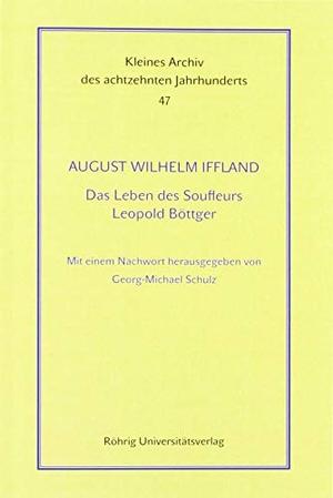 August Wilhelm Iffland / Georg-Michael Schulz. Das