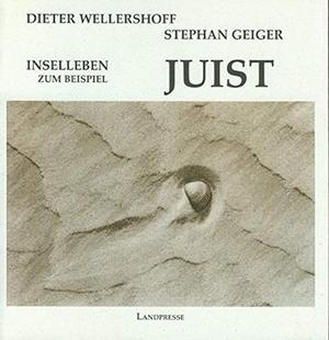 Dieter Wellershoff / Stephan Geiger. Inselleben - zum Beispiel Juist. Verlag Ralf Liebe, 1995.