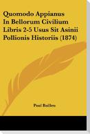 Quomodo Appianus In Bellorum Civilium Libris 2-5 Usus Sit Asinii Pollionis Historiis (1874)